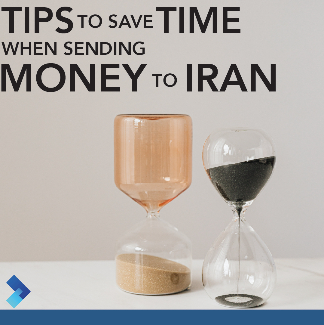TIPS TO SAFE TIME WHEN SENDING MONEY TO IRAN