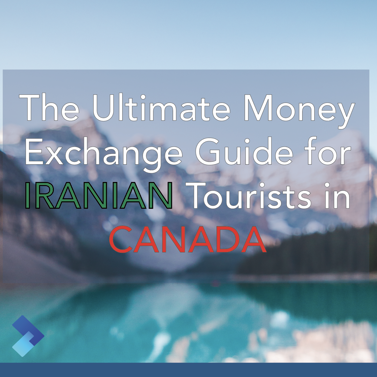 The Ultimate Money Exchange Guide for Iranian Tourists in Canada.