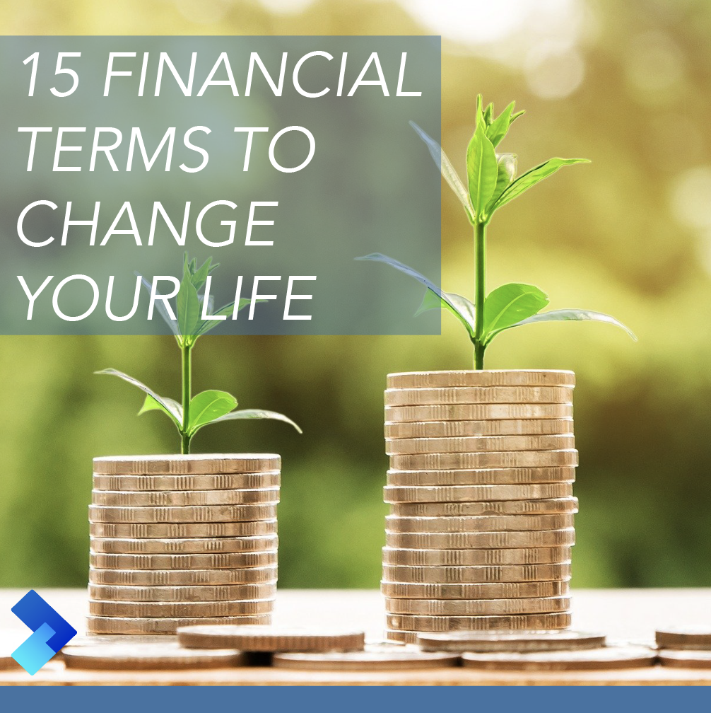 15 FINANCIAL TERMS TO CHANGE YOUR LIFE